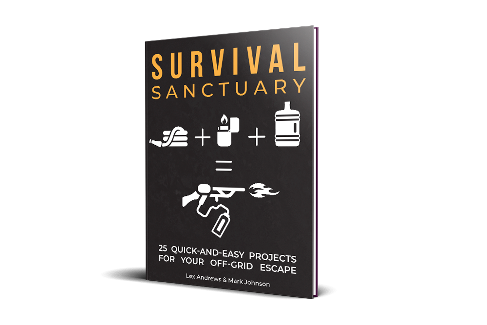 Survival Sanctuary - 25 Quick-and-Easy Projects for your Off-Grid Escape